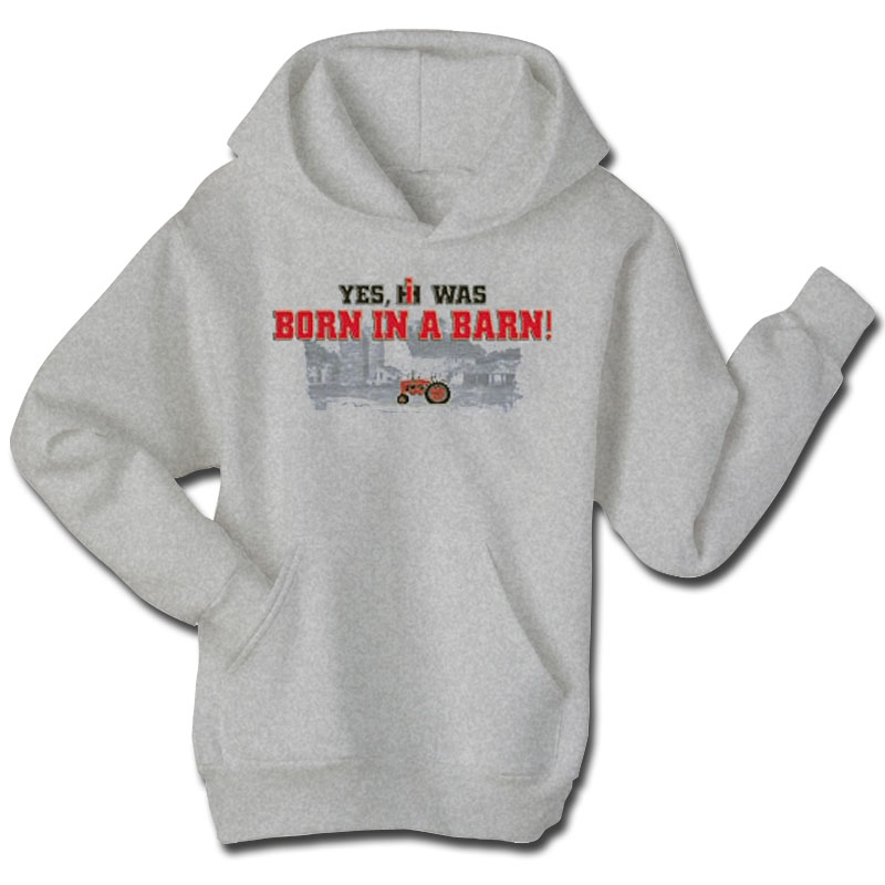 IH Yes IH Was Born In A Barn Hoodie