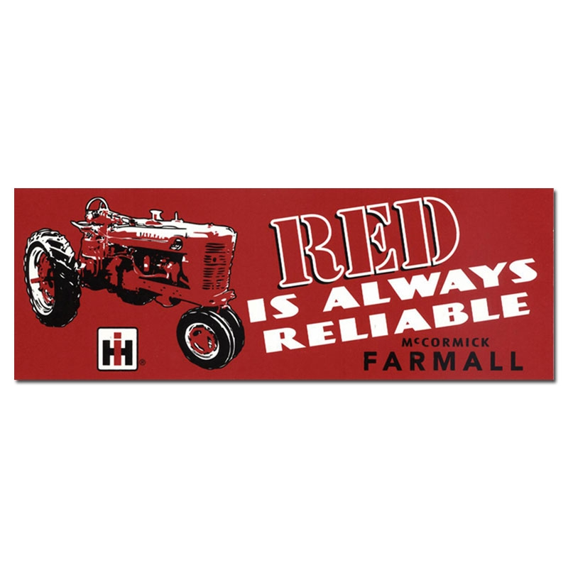 IH Farmall Red is Always Reliable Bumper Sticker